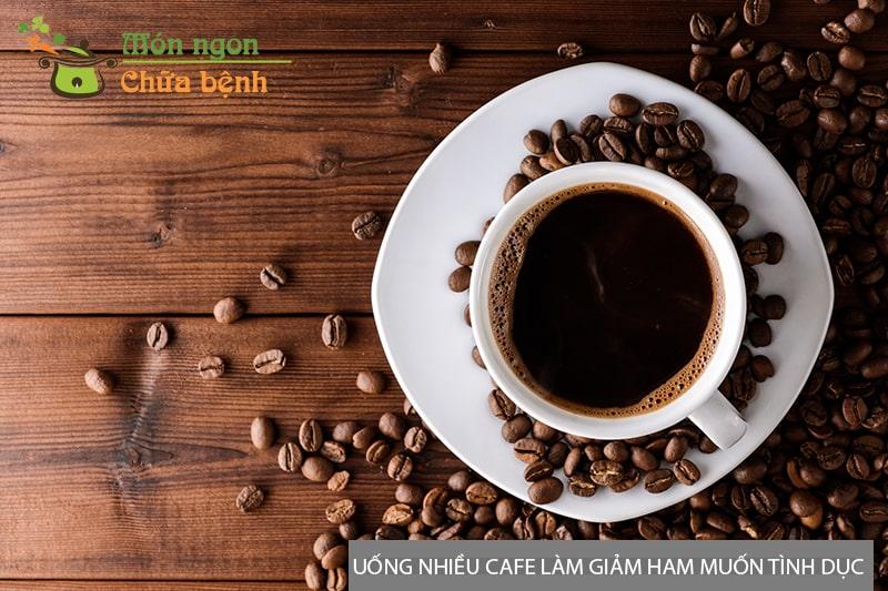 Uống nhiều cafe làm giảm sinh lý nam giới