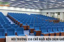 Thiết kế hội trường 350 chỗ ngồi nên chọn ghế gì?