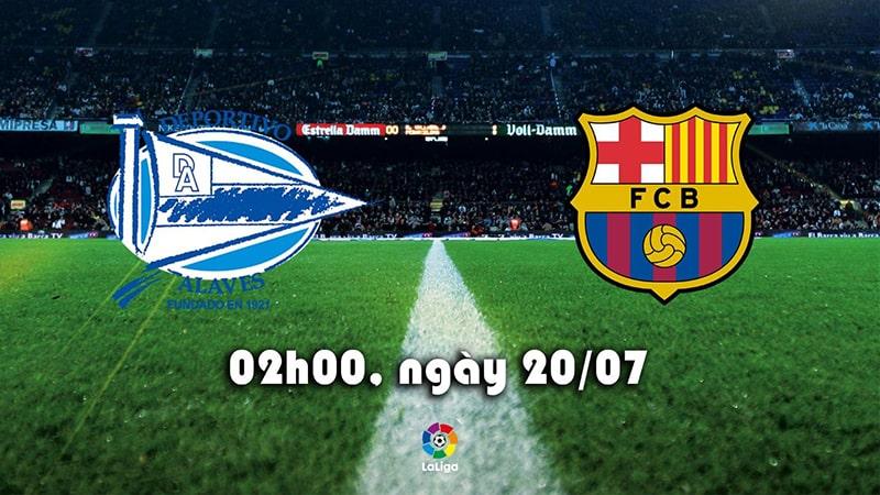 Nhận định bóng đá Phong độ gần đây của Alaves vs Barcelona